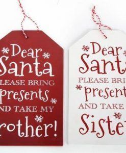 Dear Santa Take My Brother Or Sister Plaque